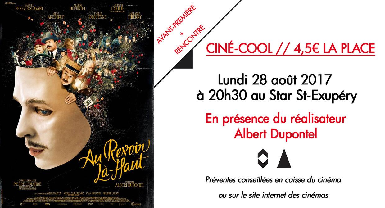 Cine Cool Avant Premiere Rencontre Au Revoir La Haut